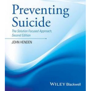 Preventing Suicide - the Solution Focused Approach 2E