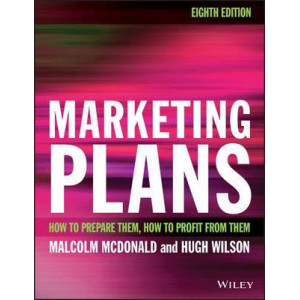 Marketing Plans: How to prepare them, how to profit from them (8th Edition)