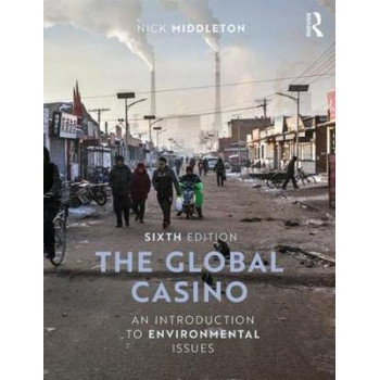 Global Casino, The: An Introduction to Environmental Issues (6th Edition)