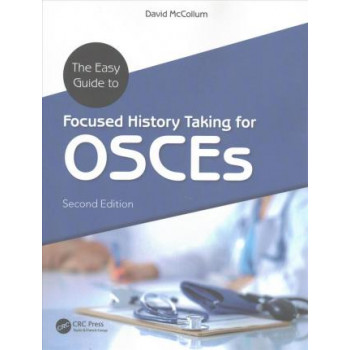 Easy Guide to Focused History Taking for OSCEs, Second Edition, The