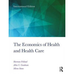 Economics of Health and Health Care, The: International Student Edition, 8th Edition