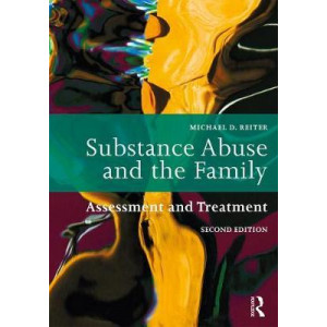 Substance Abuse and the Family: Assessment and Treatment (2nd Edition, 2019)