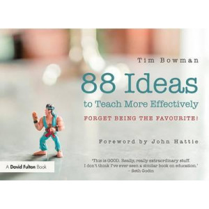 88 Ideas to Teach More Effectively: Forget Being the Favourite!