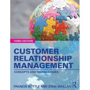 Customer Relationship Management: Concepts and Technologies 3E