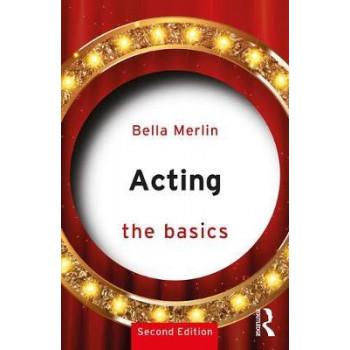 Acting: The Basics (2nd ed)
