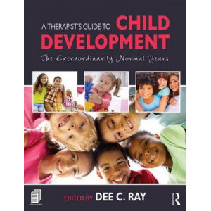 Therapist's Guide to Child Development, A: The Extraordinarily Normal Years