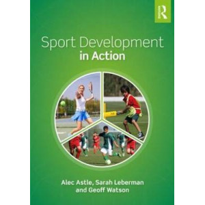 Sport Development in Action: Plan, Programme and Practice