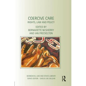 Coercive Care: Rights, Law and Policy