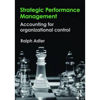 Strategic Performance Management: Accounting for Organizational Control