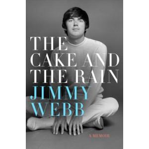 Cake and the Rain, The: A Memoir