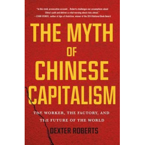 Myth of Chinese Capitalism, The