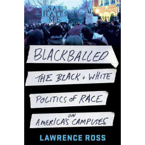 Blackballed: The Black and White Politcs of Race on America's Campuses