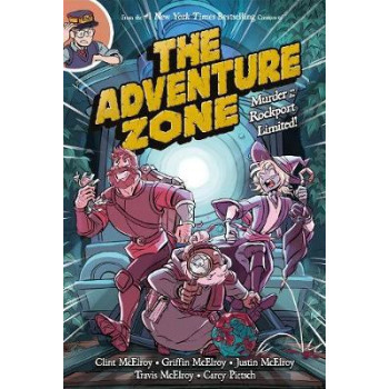 Adventure Zone, The: Murder on the Rockport Limited!