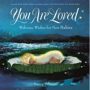 You Are Loved: Welcome Wishes for New Babies