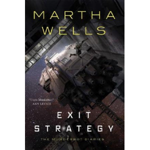 Exit Strategy: The Murderbot Diaries