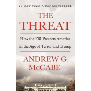 Threat: How the FBI Protects America in the Age of Terror and Trump