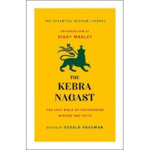Kebra Nagast: The Lost Bible of Rastafarian Wisdom and Faith, The