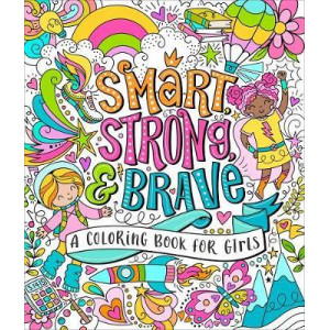 Smart, Strong, and Brave: A Coloring Book for Girls