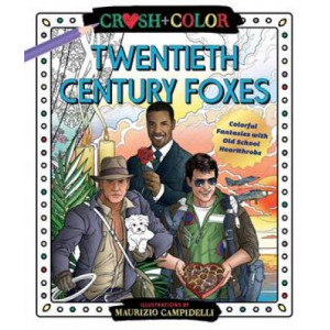Crush and Color: Twentieth-Century Foxes: Colorful Fantasies with Old-School Heartthrobs