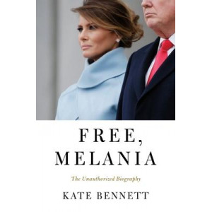 Free, Melania: The Unauthorized Biography