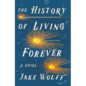 History of Living Forever: A Novel