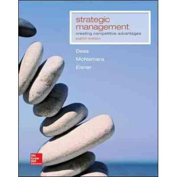 Strategic Management: Creating Competitive Advantages 8E