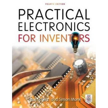 Practical Electronics for Inventors 4E
