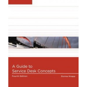Guide to Service Desk Concepts, A