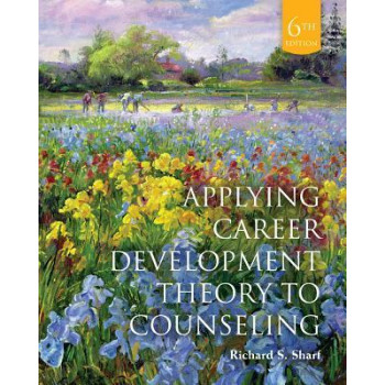 Applying Career Development Theory to Counseling 6E