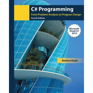 C# Programming: From Problem Analysis to Program Design 4E