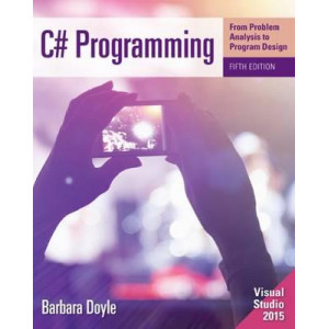 C # Programming: From Problem Analysis to Program Design