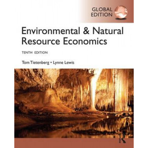 Environmental & Natural Resource Economics, Global Edition, 10E