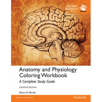 Anatomy And Physiology Coloring Workbook A Complete Study Guide Global Edition