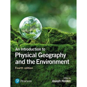 Introduction to Physical Geography and the Environment 4E