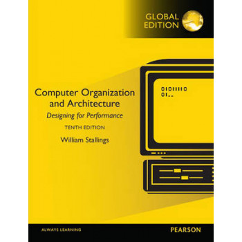 Computer Organization and Architecture, Global Edition 10E