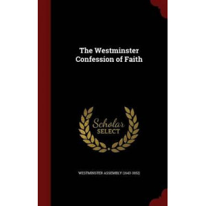 Westminster Confession of Faith, The