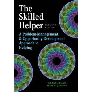Skilled Helper: A Problem-Management and Opportunity-Development Approach to Helping