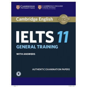 Cambridge IELTS 11 General Training Student's Book with answers with Audio: Authentic Examination Papers