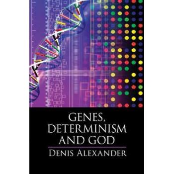 Genes, Determinism and God