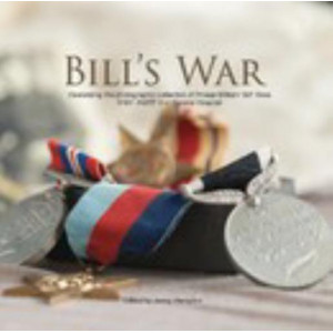 Bill's War : Celebrating the Photographic Collection of Private William 'Bill' Ross, 31931 2NZEF 2nd General Hospital 1940-43