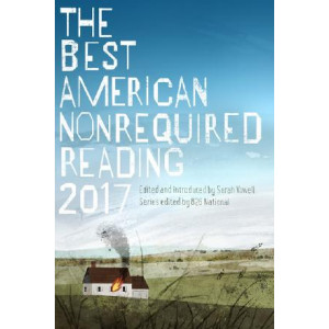 Best American Nonrequired Reading 2017