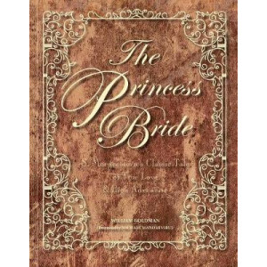 Princess Bride, The: Deluxe Edition HC: S. Morgenstern's Classic Tale of True Love and High Adventure