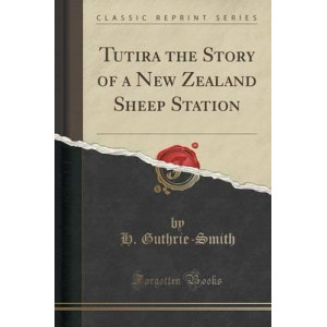 Tutira the Story of a New Zealand Sheep Station (Classic Reprint)