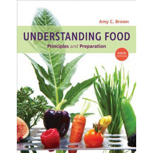 Understanding Food: Principles and Preparation 6E