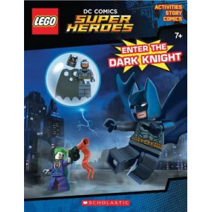 Enter the Dark Knight (Lego DC Comics Super Heroes: Activity Book with Minifigure)