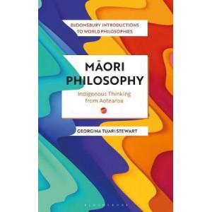 Maori Philosophy: Indigenous Thinking from Aotearoa