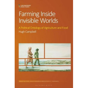 Farming Inside Invisible Worlds: Modernist Agriculture and its Consequences