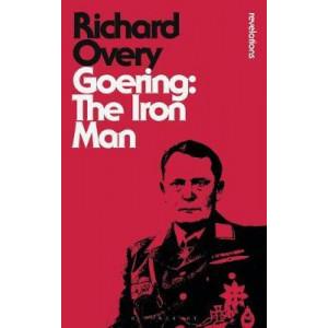 Goering: The Iron Man