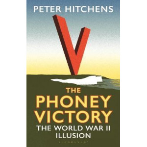 Phoney Victory, The: The World War II Illusion