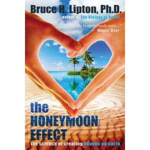 Honeymoon Effect: The Science of Creating Heaven on Earth